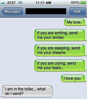 I am in the toilet, what do I send?