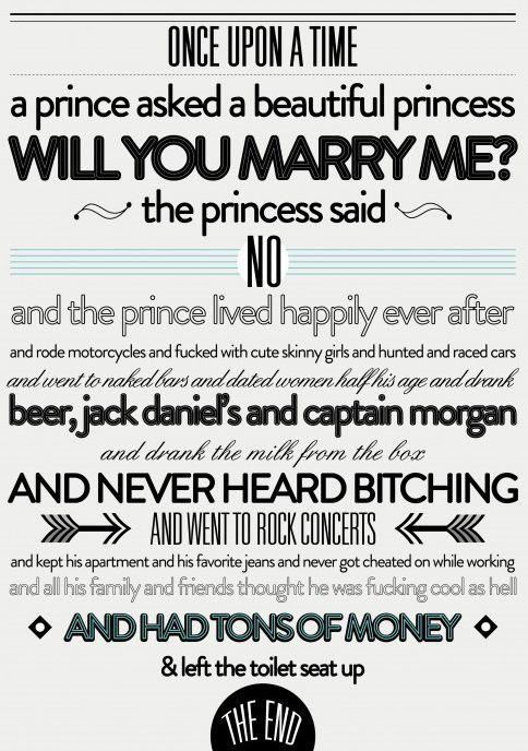 "Once upon a time, a prince asked a beautiful princess: ""Will you marry me?"""