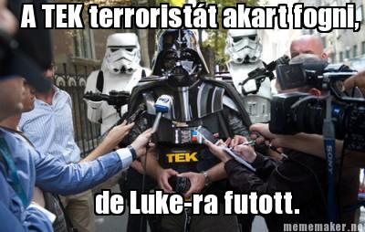 A TEK terroristát akart fogni, de Luke-ra futott.